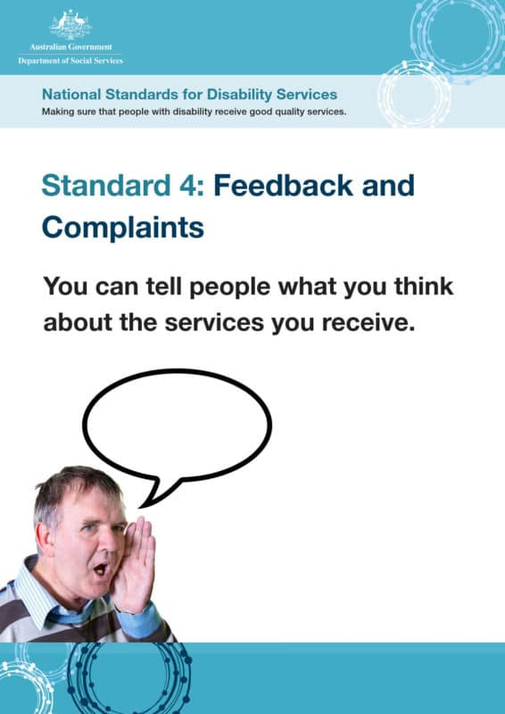 Standard 4: Feedback and Complaints. You can tell people what you think about the services you receive.