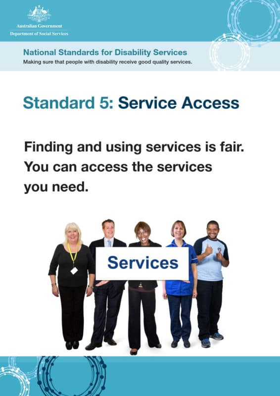 Standard 5: Service Access. Finding and using services is fair. You can access the services you need.