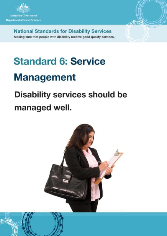 Standard 6: Service Management. Disability services should be managed well.